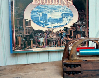 World of Wooden Bobbins Book A History of Old Wooden Textile Spools, Spinning & Weaving Industrial Era