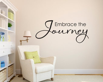 Embrace the Journey Wall Decal - Journey Wall Art - Wall Quotes Decor - Large