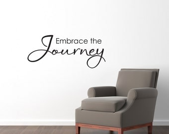 Embrace the Journey Wall Decal - Embrace the Journey Quote - Journey Wall Art - Medium