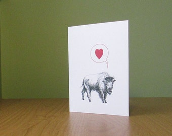 Buffalo says I love you. Valentine card, anniversary card, wedding card, thinking of you. Bison card for all loving occasions.