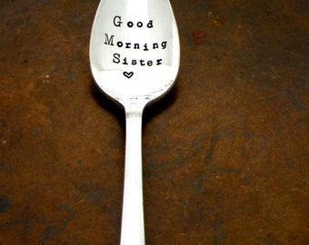 Good Morning Sister Spoon with heart. The ORIGINAL Hand Stamped Vintage Spoons by Sycamore Hill™ Coffee Gift for Big, Little or Greek Sister