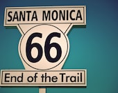 Route 66 End of the Trail Sign - Santa Monica Art - Road Trip - Route 66 Home Decor - Teal White Decor - Fine Art Photography