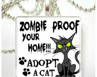 Zombie Proof your home Adopt a Cat  Glass Pendant