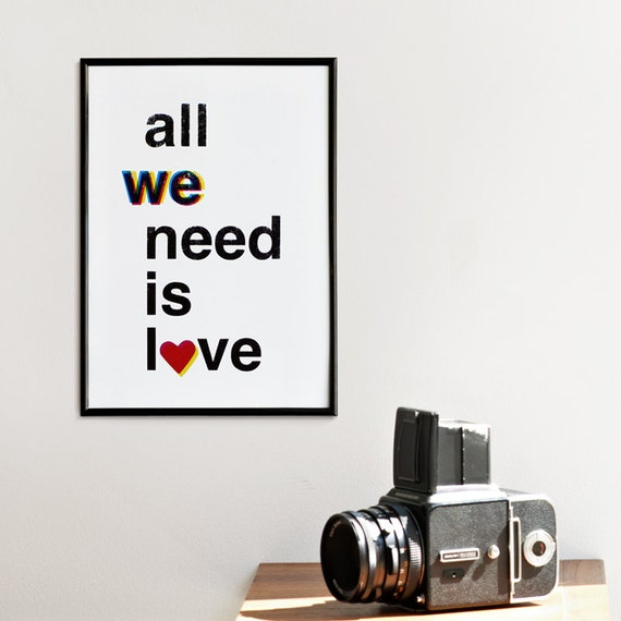 All we need is love. Valentines day. Romantic screenprint 8.3 x 11.7 (A4)