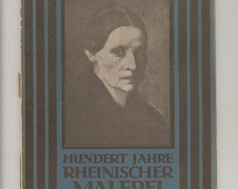 Hundert Jahre Rheinischer Malerei German Text, A Lovely Display of Rhenish Painting of the 19th Century, Vintage Paperback Book from 1924