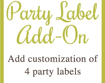 Party Label Add-On: Add an additional 4 customized party labels
