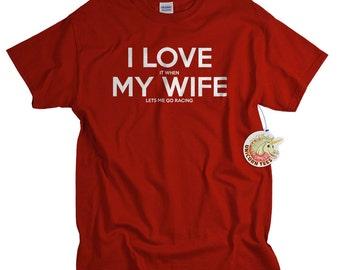 Funny Tshirts - Mens Funny Tshirt - Racing Shirt - Mens Gift - I LOVE it when MY Wife® Lets Me Go Racing Shirt