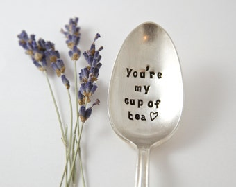 Stamped Spoon, You're my cup of tea. Hand Stamped Spoon. Unique gift for the tea lover. Pair with a Tea Cup for the perfect gift.