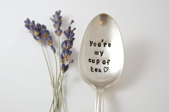 You're my cup of tea - Hand Stamped Spoon - Vintage Gift -  Every Day Vintage - Tea and books, take time for yourself