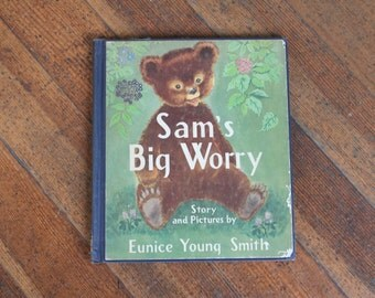 Vintage Children's Book - Sam's Big Worry by Eunice Young Smith (1953)