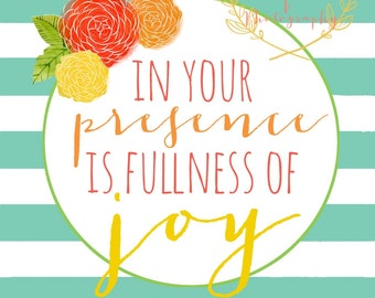 In Your Presence is Fullness of Joy
