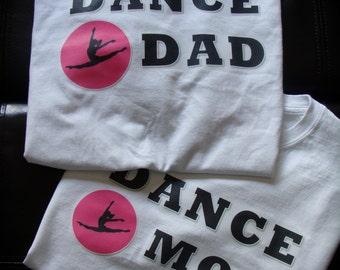 Dance Mom Dance Dad shirts dancer dancing fun novelty