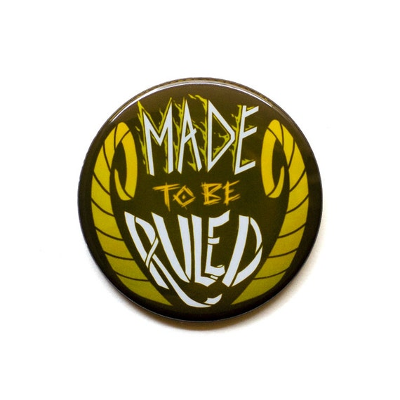 Avengers Button - Made To Be Ruled Button - Thor Button - Loki Button - Avengers Magnet - Loki Magnet - Thor Magnet