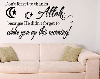 Wall Quotes Don't forget to thanks Allah Removable Islam Wall Sticker Islam Wall Decal Quote (B118)