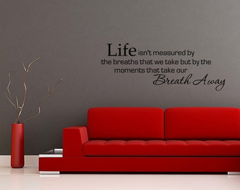 Life Isn't Measured By The Breaths Vinyl Wall Decal Quotes Life Wall Sticker Decor (V172)