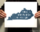 Kentucky  - Home Is Wherever I'm With You - 11x14 Typography Print