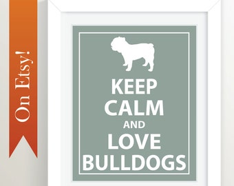 Keep Calm and Love Bulldogs, 8x10 Print, Wall Art, Typography Decor,