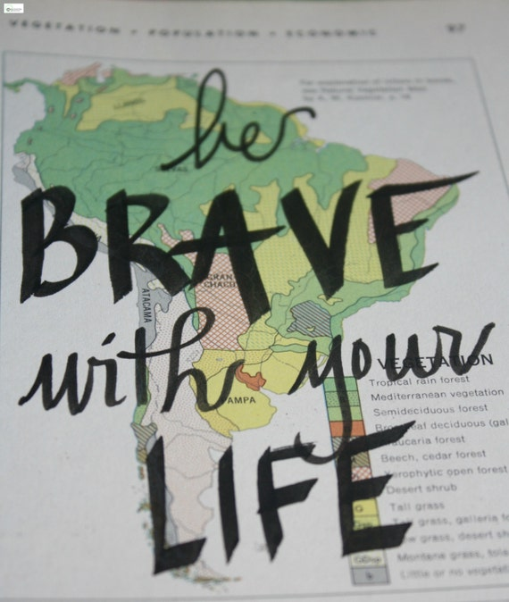 Vintage Map Quote- Be Brave with your Life (Mini- Greens)
