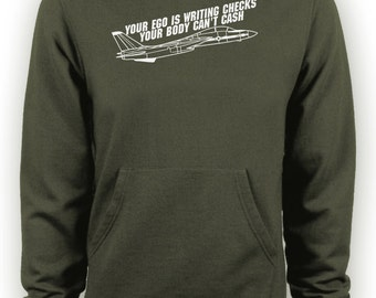 Top Gun - Your Ego is Writing Checks Your Body Can't Cash Hoodie