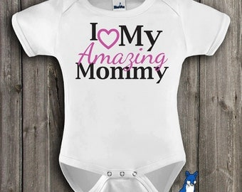 Love Mommy, Cute baby clothing, I Love my Amazing Mommy, baby and toddler apparel  by BlueFoxApparel_153