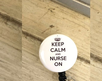 White Keep Calm and Nurse On Retractable Badge Reels/ ID Badge Holder