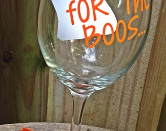 Here For The Boos Wine Glass; Halloween Wine Glass; Halloween; Halloween Glass; Festive; Ghost; Halloween Party