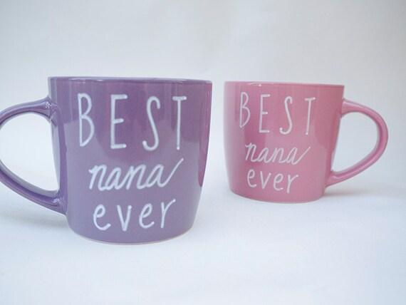 Best Nana Ever Coffee Mug Best Nana Ever Gift
