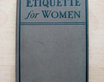 Etiquette for women: a book of modern manners and customs, by Irene Davison  (1928)