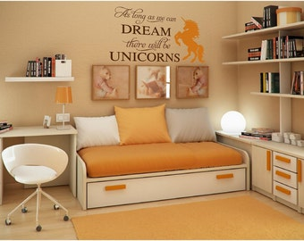 As Long As We Can Dream, There Will Be Unicorns Vinyl Wall Art Decal