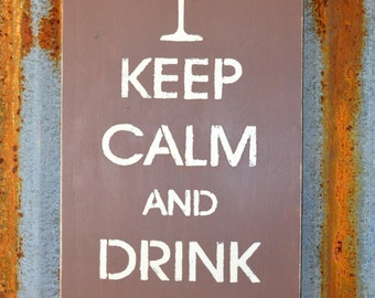 Keep Calm and Drink Wine - Handmade Wood Sign
