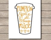 Fall Printable, Pumpkin spice and all things nice, Pumpkin spice latte, PSL, pumpkin printable, Autumn quote printable, Fall decor