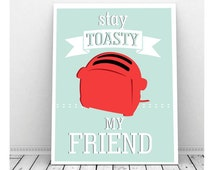 Retro Toaster, Funny Art, Stay Toasty My Friend,  Instant Download, Coffee Shop Sign, Home Decor, Cubicle Art, Wall Art, Toaster
