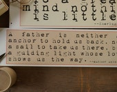 Hanging Quote Card: A father is neither an anchor to hold us back, nor…