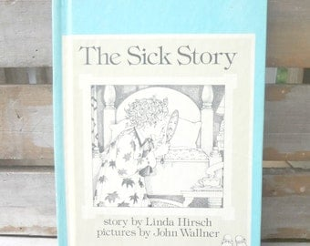 The Sick Story, Linda Hirsch, Pictures by John Waller, Weekly Reader Book 1977