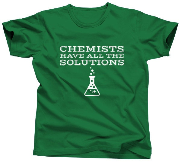 Chemists have all the solutions chemistry shirt periodic for Custom periodic table t shirts