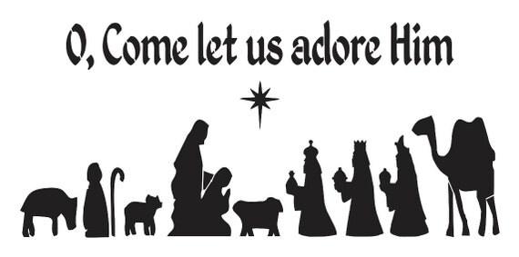 Nativity STENCIL O Come let us adore Him 12x24
