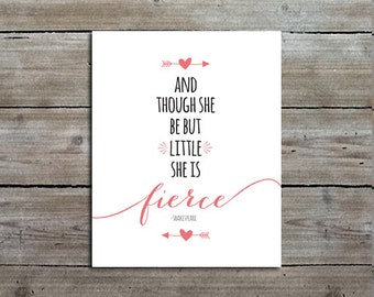And Though She Be But Little She is Fierce Art Print, Girls Room Decor, Nursery Art, Instant Download Printable