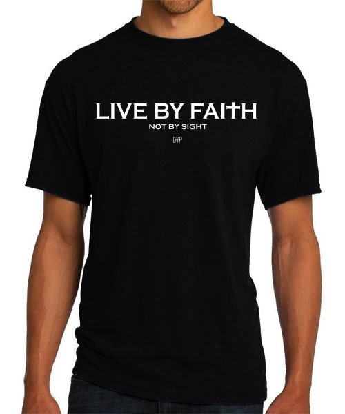 Live By Faith Not By Sight Christian T-Shirt Christian Religious Designs For T Shirts