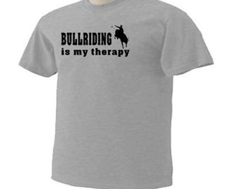 Bullriding Is My Therapy Bull Riding Rodeo Country Western Activity Novelty T-Shirt