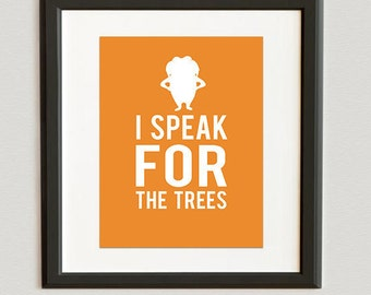 DIGITAL FILE // I Speak for the Trees- The Lorax Print- Apricot color