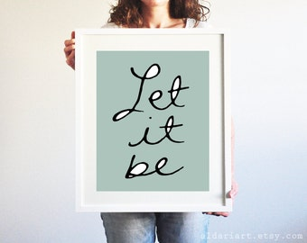 Let It Be Art Print - Seafoam Sage Green - Typography Poster - Quote Wall Art - Home Decor