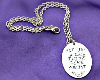 Act Like a Lady Think Like Christ hand stamped necklace