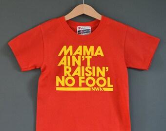 The Original! Mama Ain't Raisin' No Fool - Cool Kids Hip Hop Slogan Tee.  RED & YELLOW Child's Rap Style Tee.