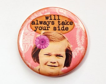 Funny mirror, Pocket mirror, Purse mirror, glass mirror, mirror, Always take your side, pink, gift for best friend, gift for friend (3589)