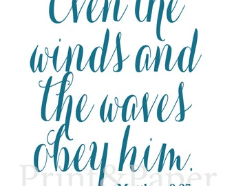 Items similar to Even the wind and the waves obey Him ...