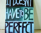 Word Art Postcard from original painting It doesn't have to be perfect