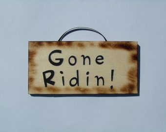 Gone Ridin sign