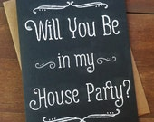 Will You Be in My House Party - Wedding Party Card - Chalkboard - Bridesmaid Card - Southern Wedding Tradition