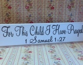 For This Child I Have Prayed Hand Painted Sign From Bible I Samuel 1 verse 27