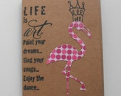 Pink Flamingo Cards Polka Dot Life is Art Fancy Flamingo wearing a crown Handmade Handstamped